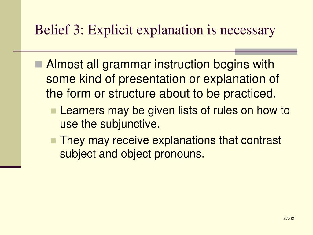 Belief 3: Explicit explanation is necessary