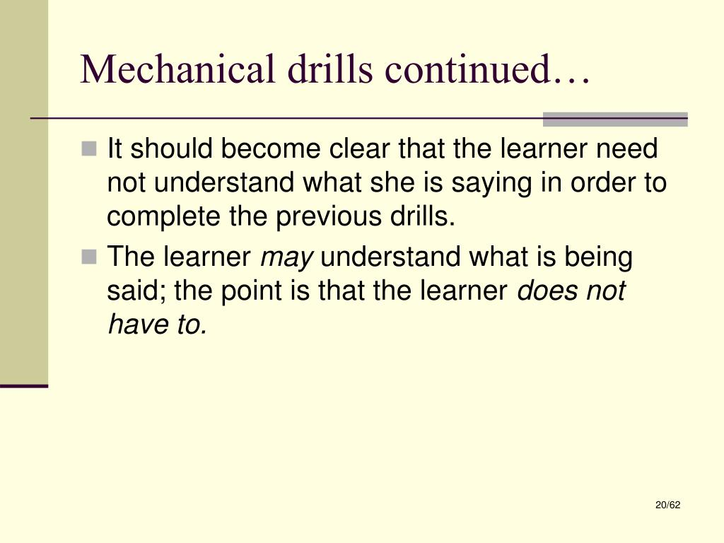 Mechanical drills continued…