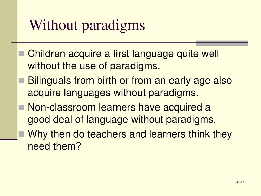 Without paradigms