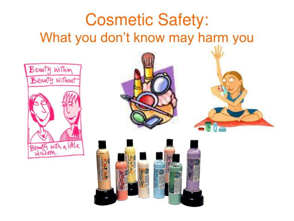 cosmetic safety what you don t know may harm you l.