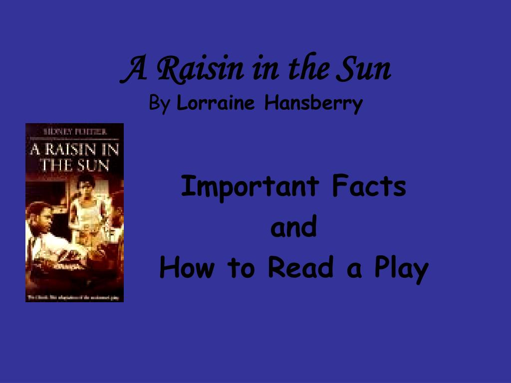 a raisin in the sun by lorraine hansberry l.