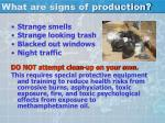 what are signs of production