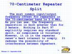 70 centimeter repeater split
