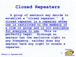 closed repeaters