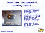 receiver incremental tuning rit
