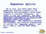 repeater splits