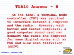 t5a10 answer b
