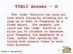 t5b10 answer d