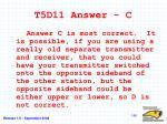 t5d11 answer c