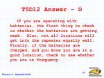 t5d12 answer d