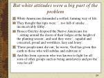 but white attitudes were a big part of the problem24