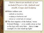 native american methods of war included preserve life ambush and stealth coups and scalping