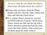 so now what do you think the native americans thought about the settlers