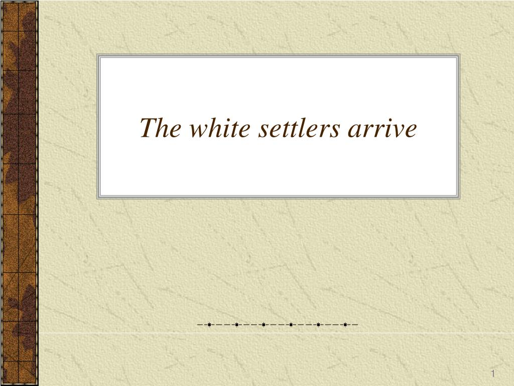 the white settlers arrive l.