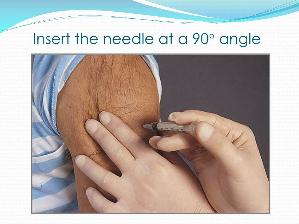 Insert the needle at a 90