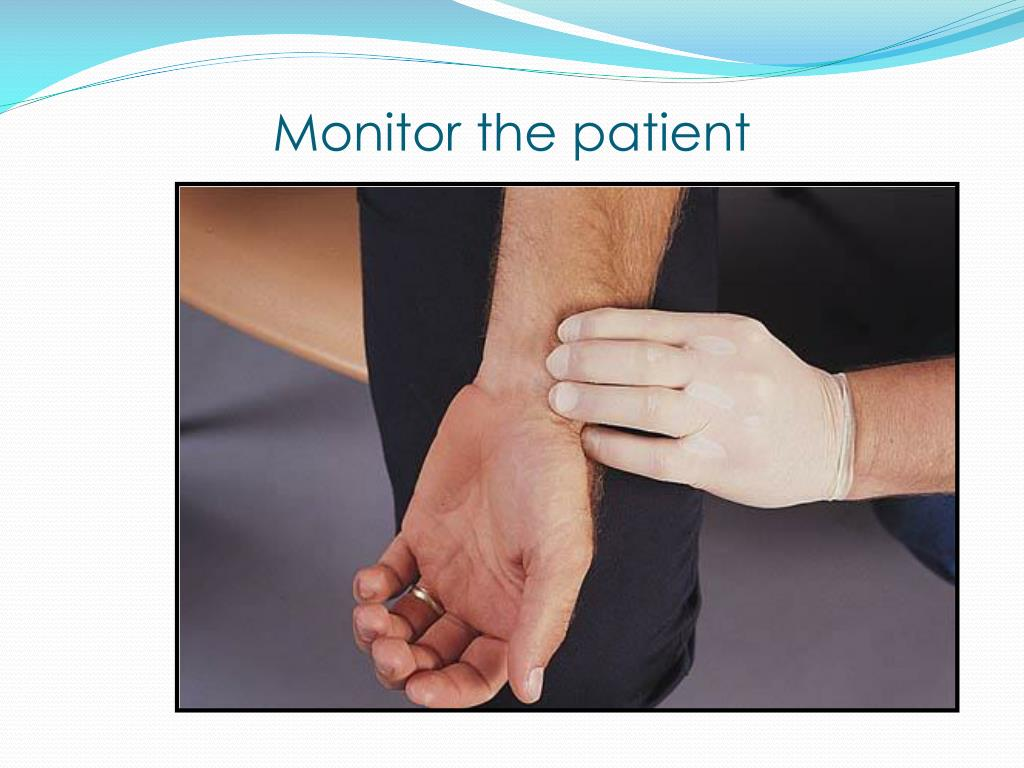 Monitor the patient