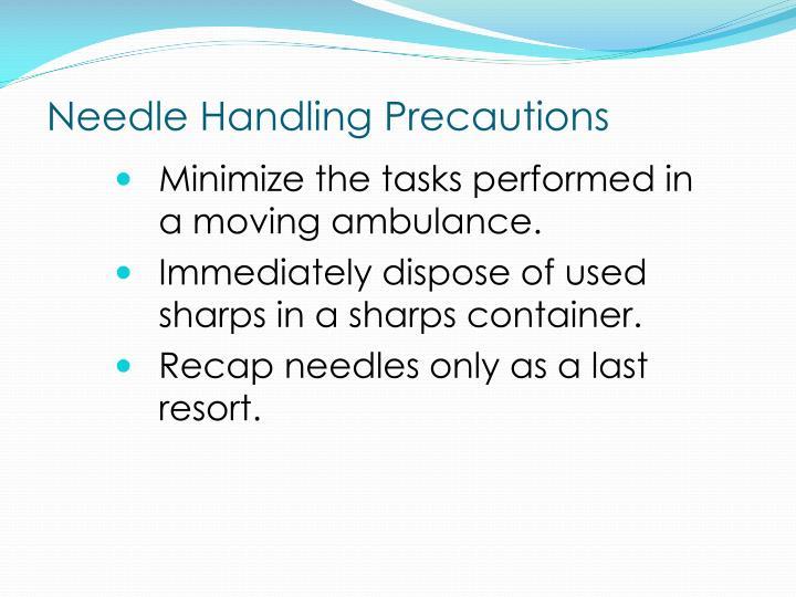 Needle handling precautions
