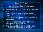 roy e gane westpoint presentations