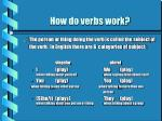 how do verbs work