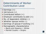determinants of worker contribution level