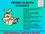 viewing glbdata students