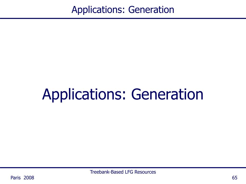 Applications: Generation