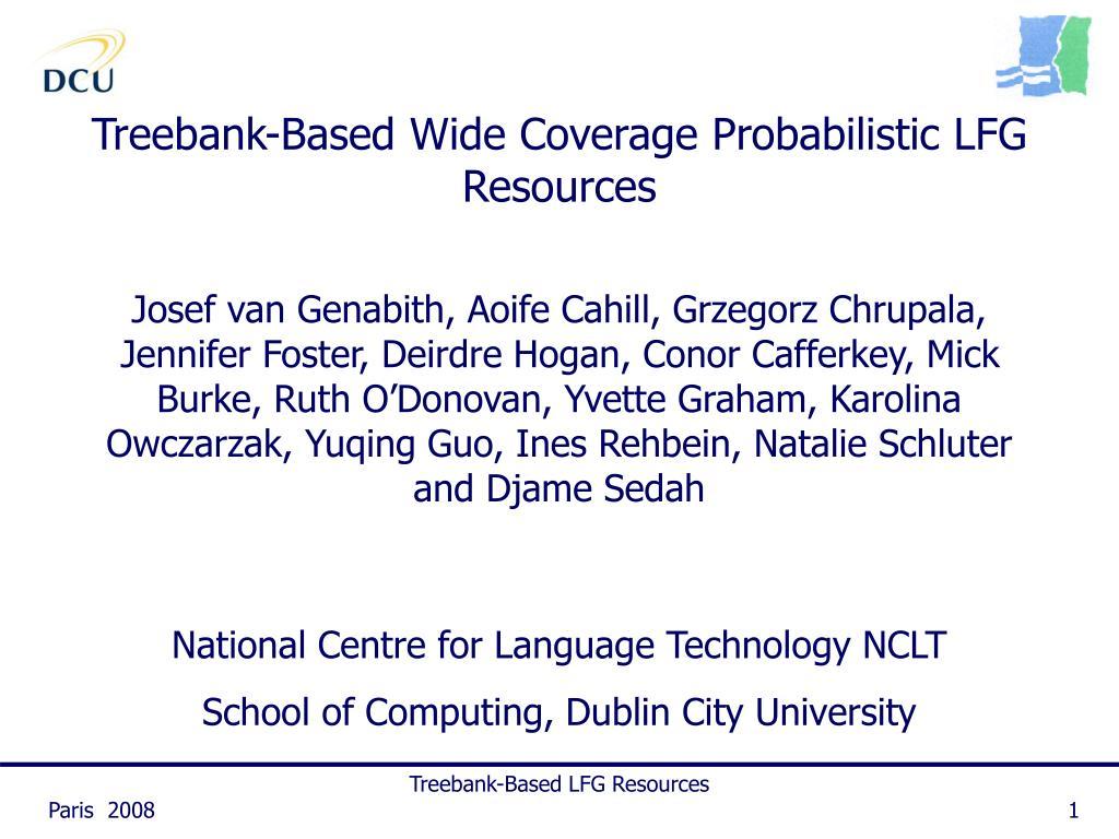 treebank based wide coverage probabilistic lfg resources l.