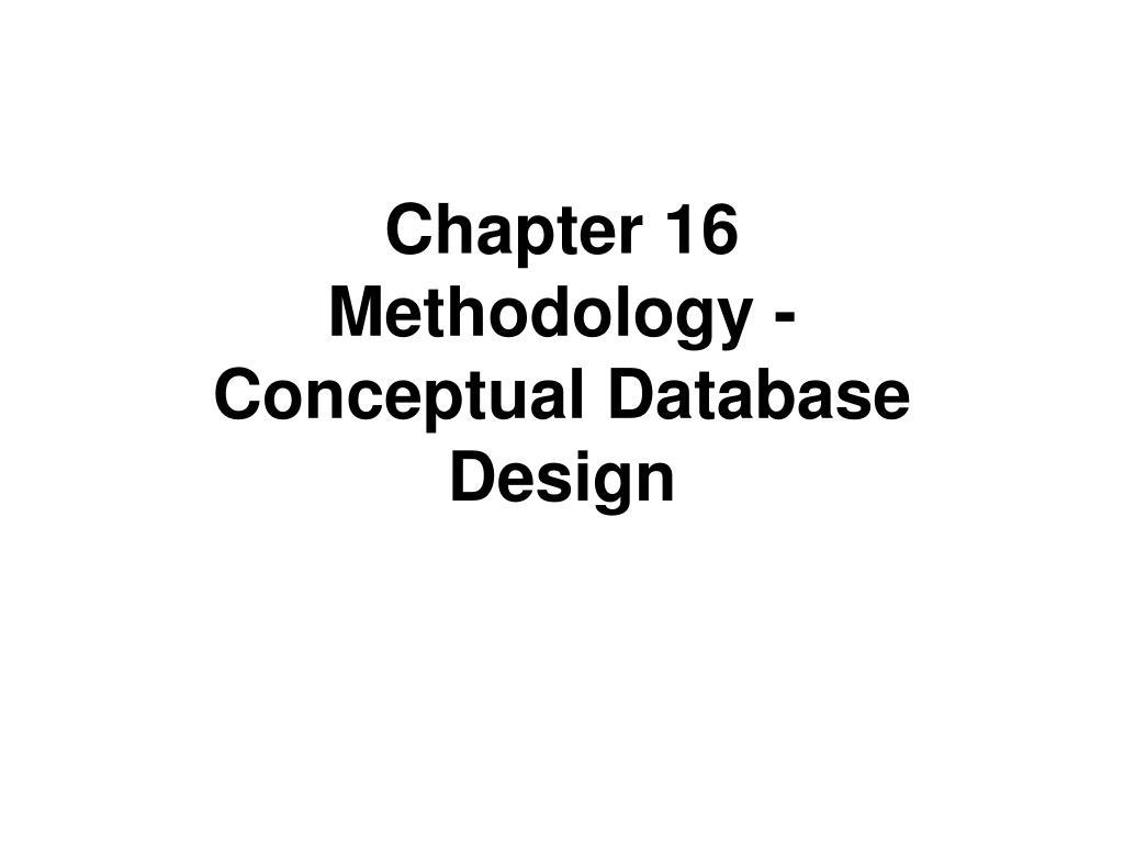 chapter 16 methodology conceptual database design l.