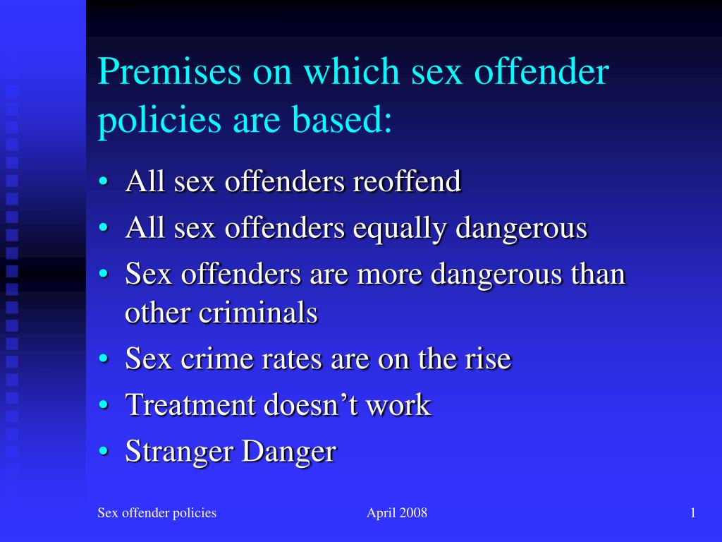 premises on which sex offender policies are based l.