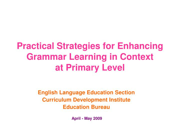 Practical strategies for enhancing grammar learning in context at primary level