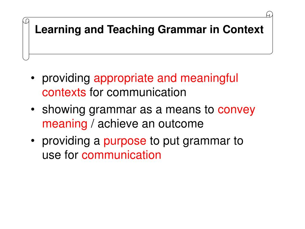 Learning and Teaching Grammar in Context