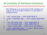 an example of attribute evaluation