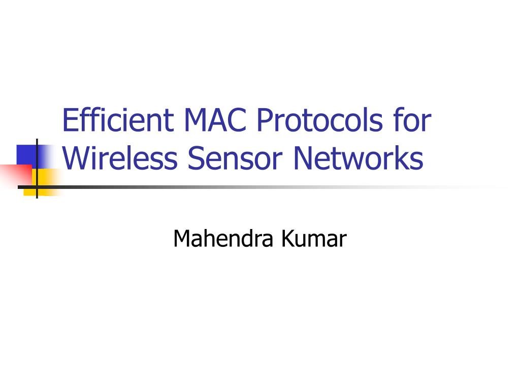 efficient mac protocols for wireless sensor networks l.