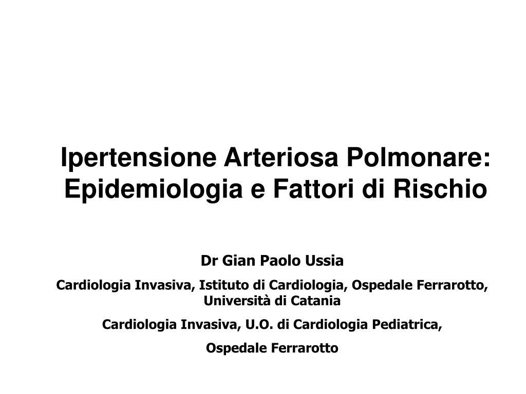 ipertensione arteriosa polmonare epidemiologia e fattori di rischio l.