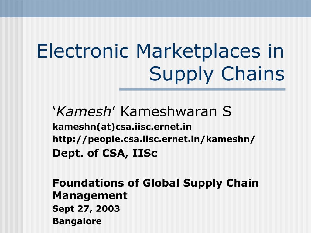electronic marketplaces in supply chains l.