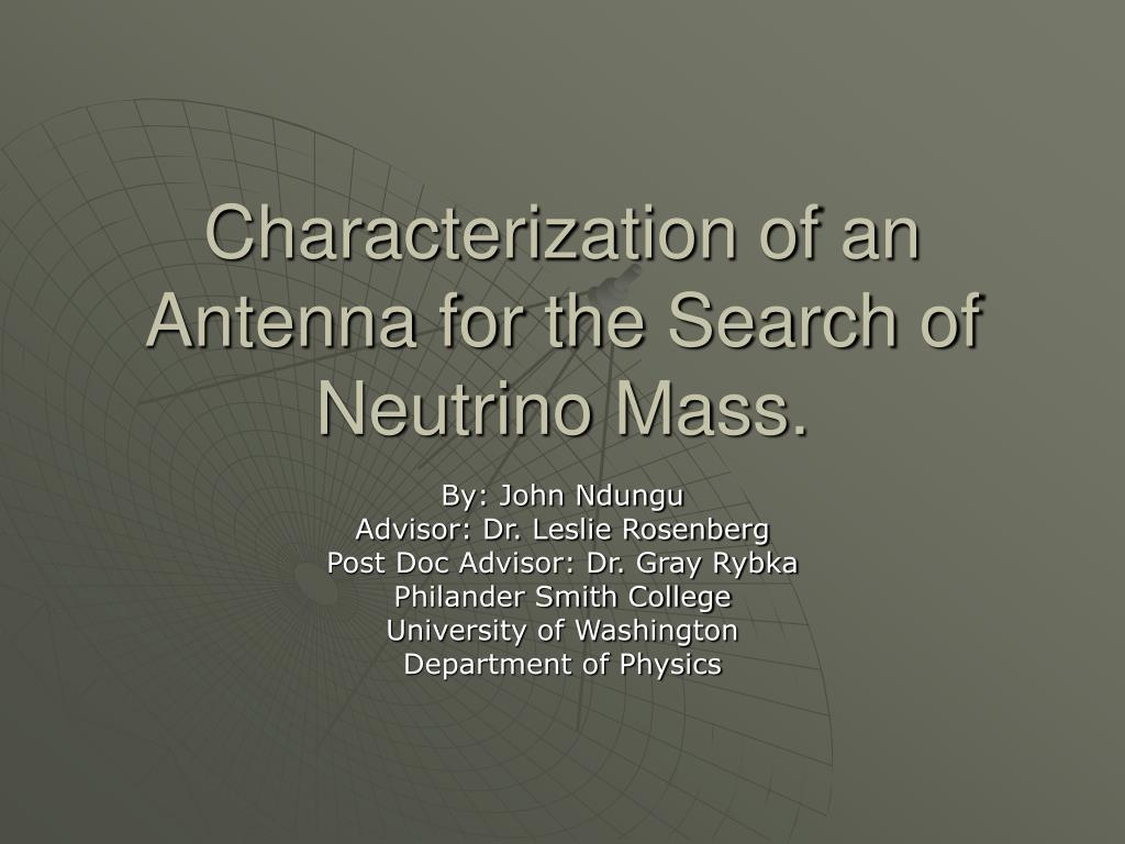 characterization of an antenna for the search of neutrino mass l.