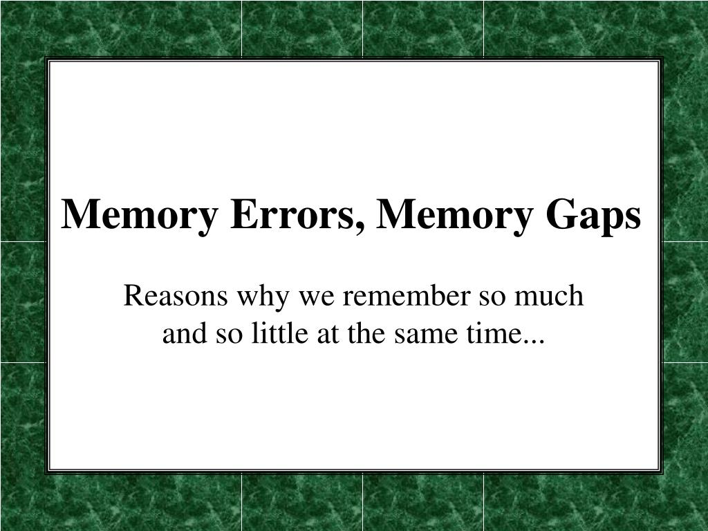 memory errors memory gaps l.
