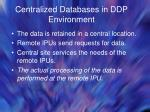 centralized databases in ddp environment