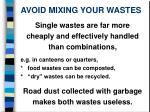 avoid mixing your wastes