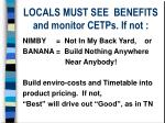 locals must see benefits and monitor cetps if not