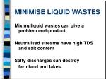 minimise liquid wastes