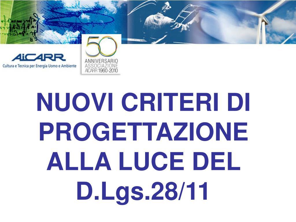 nuovi criteri di progettazione alla luce del d lgs 28 11 l.