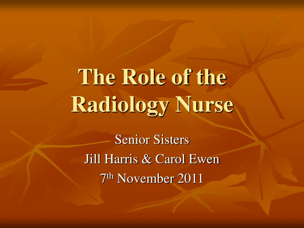 the role of the radiology nurse l.