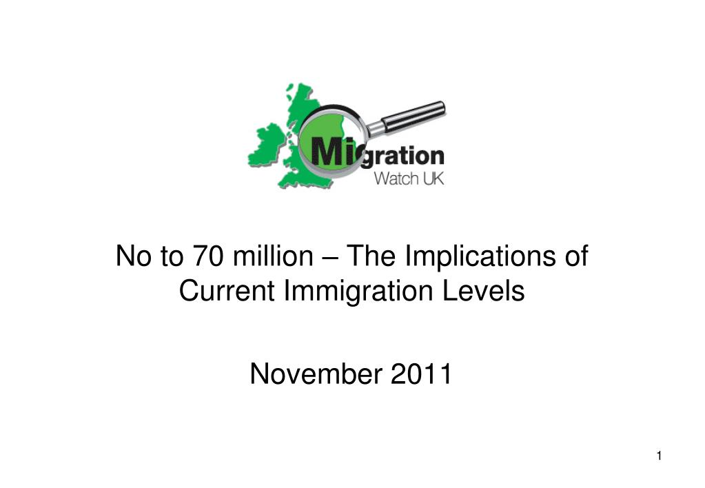 no to 70 million the implications of current immigration levels november 2011 l.