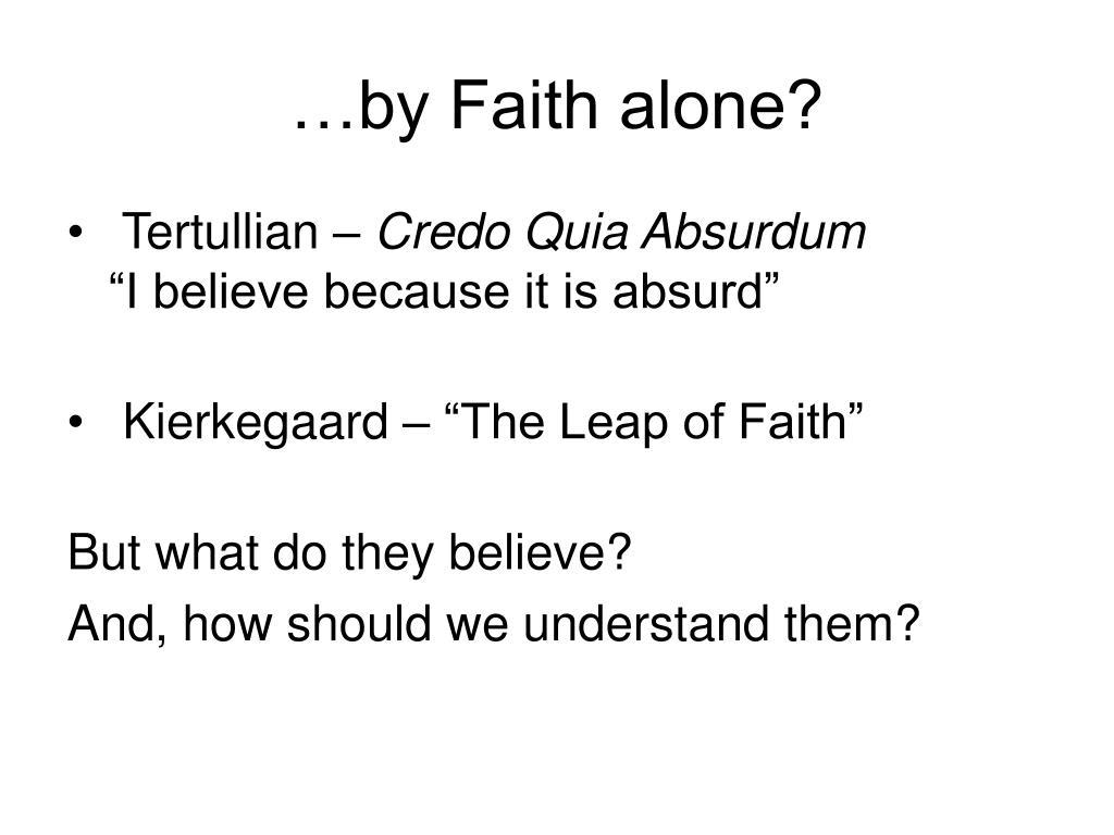 …by Faith alone?