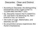 descartes clear and distinct ideas