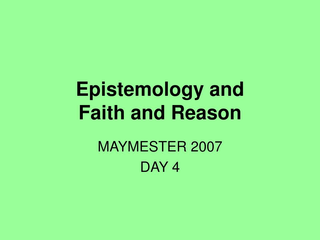 epistemology and faith and reason l.