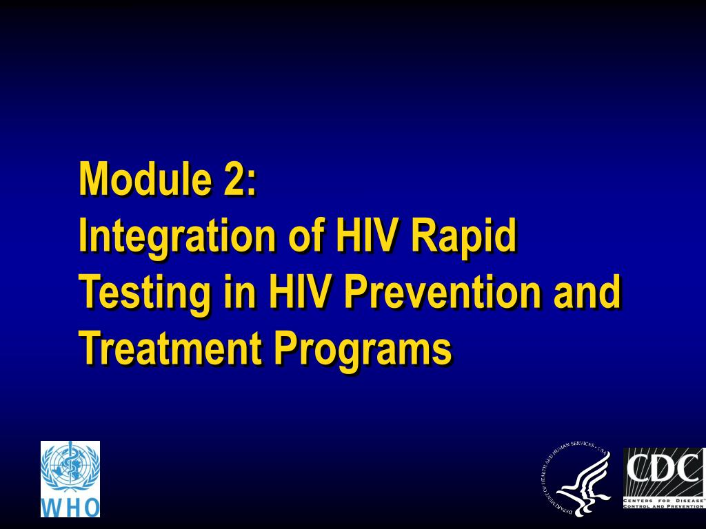 module 2 integration of hiv rapid testing in hiv prevention and treatment programs l.