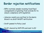 border rejection notifications