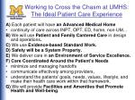 working to cross the chasm at umhs the ideal patient care experience
